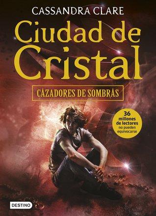 Ciudad de cristal (Cazadores de sombras, #3)