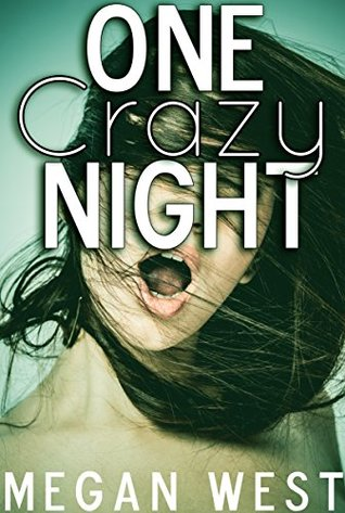 One Crazy Night by Megan West