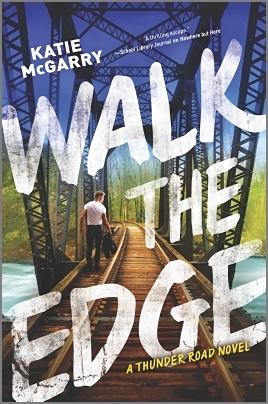 RELEASE WEEK BLITZ:  Walk the Edge by Katie McGarry