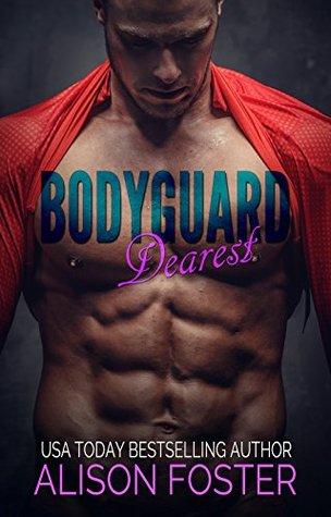 Bodyguard Dearest by Alison Foster