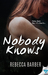 Nobody Knows by Rebecca Barber
