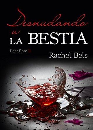 Desnudando a La Bestia: Tiger Rose II