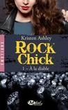 A la diable (Rock Chick, #1)