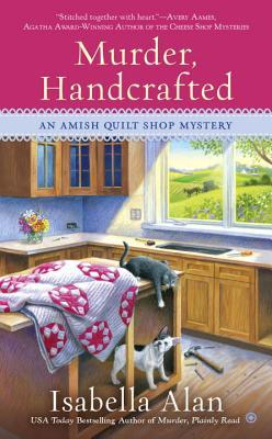 Murder, Handcrafted (Amish Quilt Shop Mystery #5)