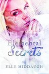 Elemental Secrets (The Essential Elements Book 1)