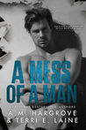 A Mess of a Man (Cruel & Beautiful, #2)