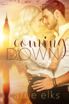 Coming Down (Love in London #1)