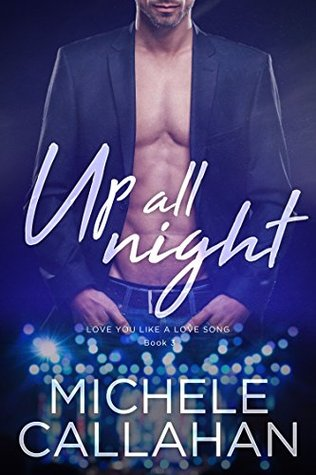Up All Night (Love You Like A Love Song, Book 3)