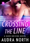 Crossing the Line (Hard Driving, #3)