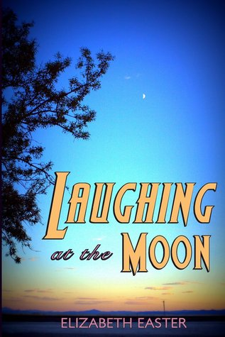 Laughing at the Moon by Elizabeth Easter