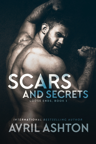 Book Review:  Scars and Secrets (Loose Ends #1) by Avril Ashton