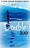 Double Black (Stark Springs Academy #2)