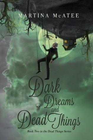 Dark Dreams and Dead Things (Dead Things #2)