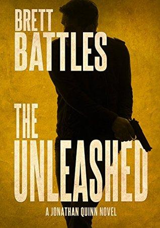 The Unleashed (Jonathan Quinn #10) REQ - Brett Battles