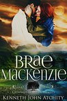 Brae MacKenzie: A Romance of Mythic Identity (Romances of Mythic Identity Book 1)