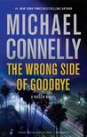 The Wrong Side of Goodbye (Harry Bosch, #21; Harry Bosch, #24)