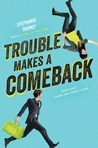 Trouble Makes a Comeback (Trouble, #2)