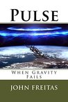 Pulse: When Gravity Fails (Pulse Science Fiction Series Book 1)
