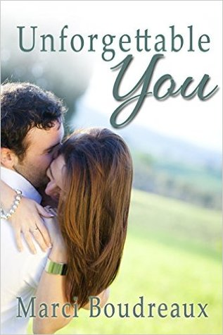 Unforgettable You by Marci Boudreaux