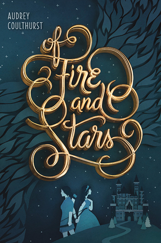 Of Fire & Stars by Audrey Coulthurst