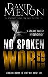 No Spoken Word (DSI Jeff Barton Investigation #7)