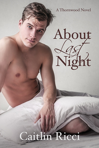 Release Day Review: About Last Night (Thornwood #2) by Caitlin Ricci