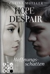 Hope & Despair - Hoffnungsschatten (Hope & Despair #1)