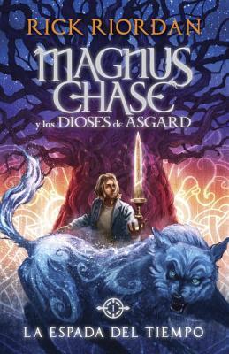 Magnus Chase y los dioses de Asgard: La espada del tiempo