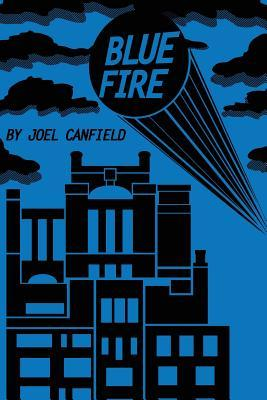 Blue Fire by Joel Canfield
