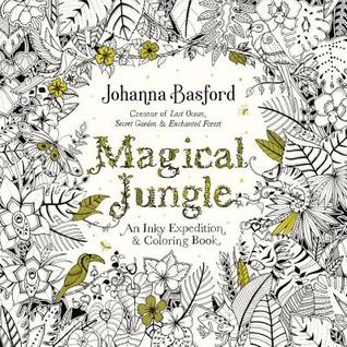 Cover Reveal MAGICAL JUNGLE Adult Coloring Book By Johanna Basford