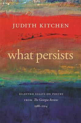 What Persists by Judith Kitchen