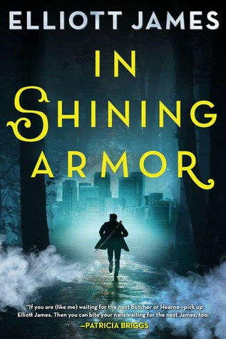 Review: In Shining Armor by Elliott James (@EJ_Author, @orbitbooks)