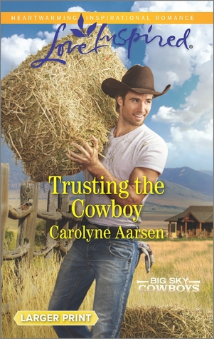 Trusting the Cowboy (Big Sky Cowboys #2)