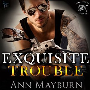 Exquisite Trouble (Iron Horse MC #1) - Ann Mayburn