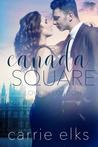 Canada Square (Love in London #3)
