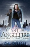 Cast in Angelfire (The Mage Craft Series, #1)