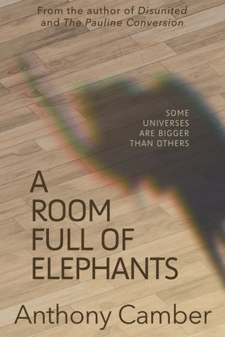 A Room Full of Elephants by Anthony Camber