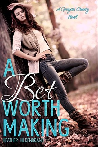A Bet Worth Making: A Grayson County Novel (Grayson County Series Book 2)