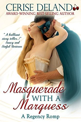 MASQUERADE WITH A MARQUESS: Regency Romp 3 With a Spark of Suspense
