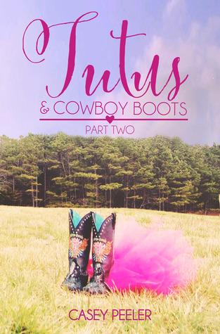 Tutus & Cowboy Boots: Part Two (Tutu's & Cowboy Boots #2)