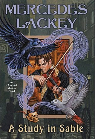 A Study in Sable (Elemental Masters) by Mercedes Lackey