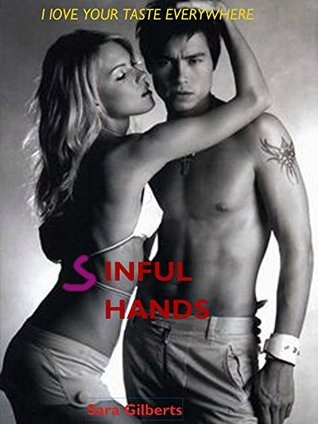 Sinful hands (Secret sins series Book 2) by Sara Gilberts