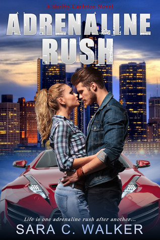 Adrenaline Rush by Sara C. Walker