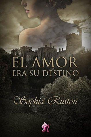 El amor era su destino (Romantic Ediciones)