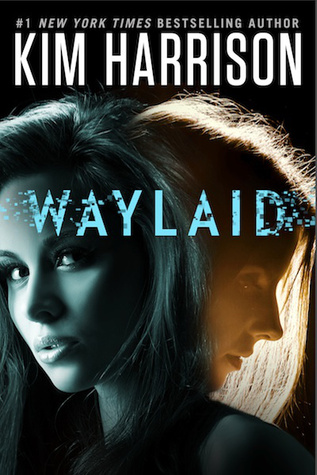 "Book Review: Kim Harrison's ""Waylaid"""