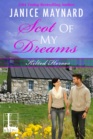 Scot Of My Dreams (Kilted Heroes, #2)