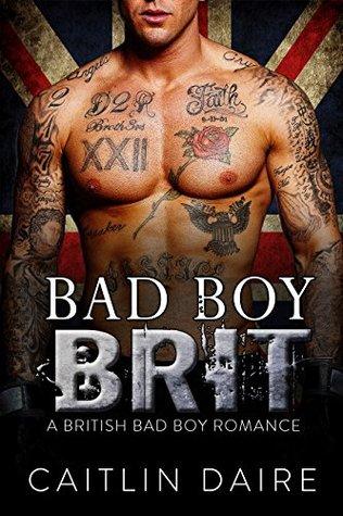 Bad Boy Brit (A British Bad Boy Romance)