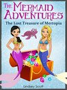 Books for Kids: The Mermaid Adventures - The Lost Treasure of Mertopia (Children's Books, Kids Books, Mermaid Books, Bedtime Stories For Kids)