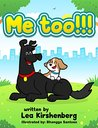Children's book: Me too! The story of a little dog that wanted more and more...: (Bedtime story for beginners and early readers 3-8, Rhymes picture book)
