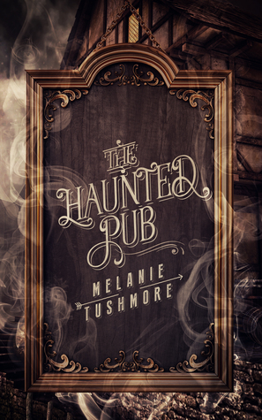 Release Day Review:  The Haunted Pub by Melanie Tushmore